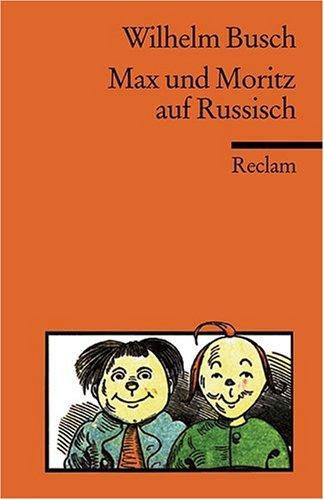 Max und Moritz: Russische Nachdichtung [Zweisprachig]