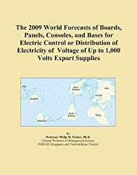 The 2009 World Forecasts of Boards, Panels, Consoles, and Bases for Electric Control or Distribution of Electricity of Voltage of Up to 1,000 Volts Export Supplies