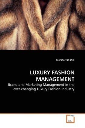 LUXURY FASHION MANAGEMENT: Brand and Marketing Management in the ever-changing Luxury Fashion Industry