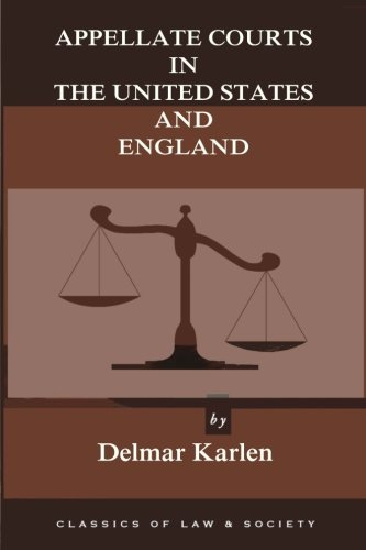 Appellate Courts in the United States and England (Classics of Law & Society)