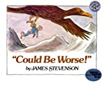 Could Be Worse (Reading Rainbow Library) (002688769X) by Stevenson, James