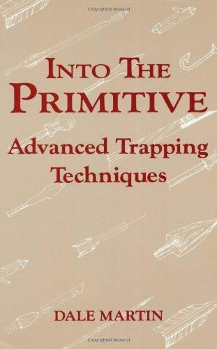 Into The Primitive: Advanced Trapping Techniques