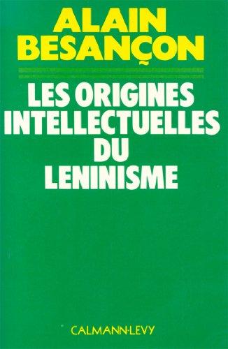 Les Origines intellectuelles du léninisme (Sciences Humaines et Essais t. 550)