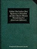 Ueber Die Lehre Des Spinoza in Briefen an Den Herrn Moses Mendelssohn (German Edition)