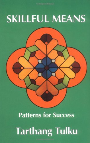 Skillful Means: Patterns for Success (Nyingma Psychology...