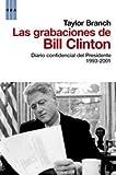 Las grabaciones de Bill Clinton = The Clinton Tapes (Spanish Edition) (8498677564) by Branch, Taylor