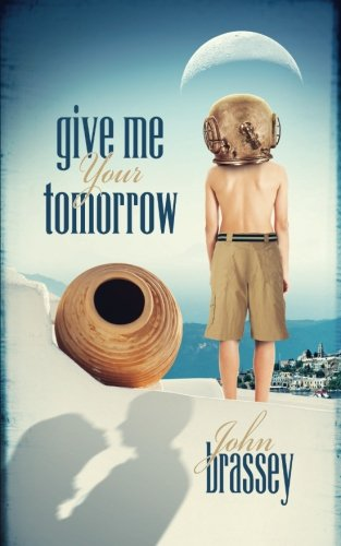 Give Me Your Tomorrow
