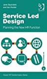img - for Service Led Design (Gower HR Transformation Series) book / textbook / text book