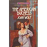 The American Duchess (Signet) (0451119185) by Wolf, Joan