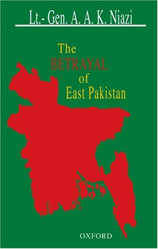 The Betrayal of East Pakistan