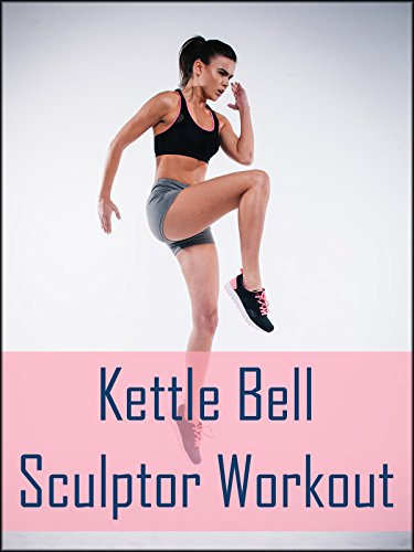 Kettle Bell Sculptor Workout