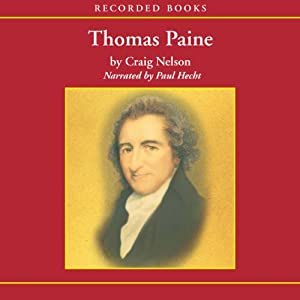 Thomas Paine: Enlightenment, Revolution, and the Birth of Modern Nations | [Craig Nelson]