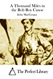 img - for A Thousand Miles in the Rob Roy Canoe book / textbook / text book