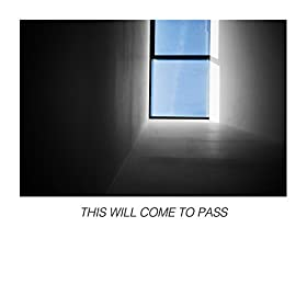 This Will Come to Pass [Explicit]