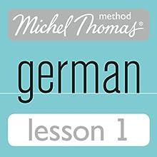 Michel Thomas Beginner German, Lesson 1 (       UNABRIDGED) by Michel Thomas Narrated by Michel Thomas