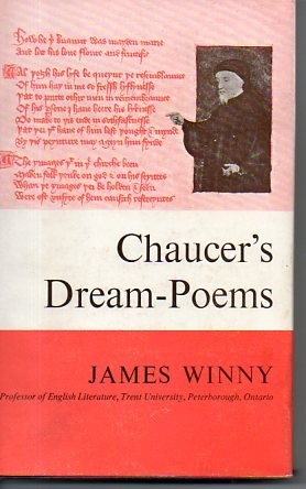 CHAUCER'S DREAM-POEMS. [Hardcover] by WINNY, James.