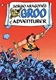The Groo Adventurer (Reprints Groo 1-4) (0871357038) by Sergio Aragones