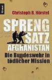 Sprengsatz Afghanistan: Die Bundeswehr in tödlicher Mission