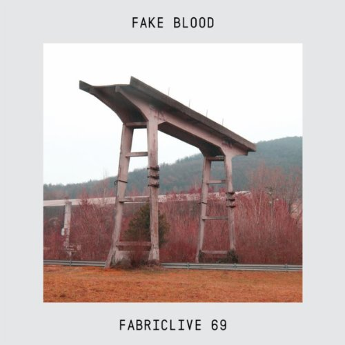VA – FabricLive 69 – Fake Blood (2013) [FLAC]