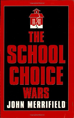 The School Choice Wars (Scarecrow Education Book)