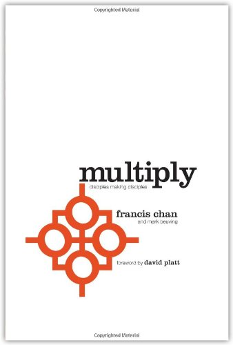 Multiply: Disciples Making Disciples, Francis Chan