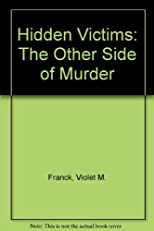 Hidden Victims: The Other Side of Murder