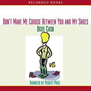Don't Make Me Choose Between You and My Shoes Audiobook