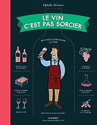 Le Vin C'est Pas Sorcier
