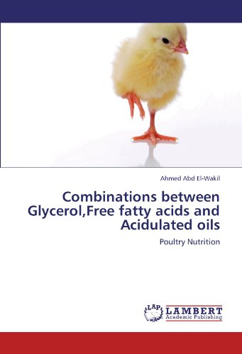 Combinations between Glycerol,Free fatty acids and Acidulated oils: Poultry Nutrition PDF