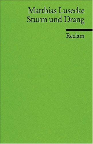 Sturm und Drang: Autoren - Texte - Themen. (Literaturstudium)