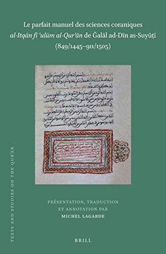Le parfait manuel des sciences coraniques al-itqan fi ulum al-Quran de Galal ad-Din as-Suyui (849/1445-911/1505 (Texts and Studies on the Quran)  [Lagarde p`e, Michel] (Tapa Dura)
