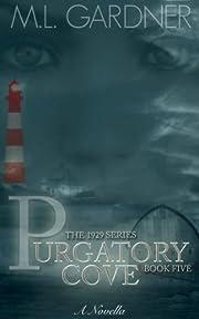 Purgatory Cove: Book Five (A Novella) (The 1929 Series 5)