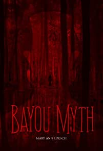 Bayou Myth: Book 1 In The Bayou Myth Series by Mary Ann Loesch ebook deal