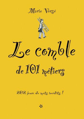 Couverture du livre Le comble de 101 métiers
