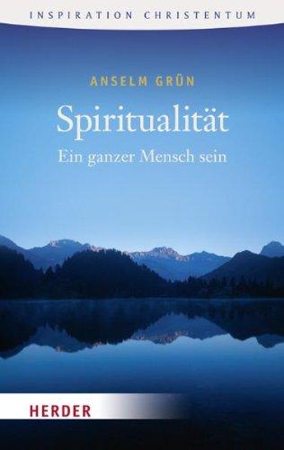 Spiritualität: Ein Ganzer Mensch Sein (HERDER Spektrum), Buch