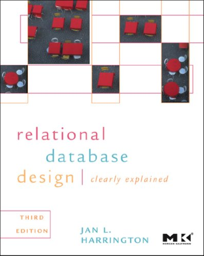 Relational Database Design and Implementation: Clearly Explained (Morgan Kaufmann Series in Data Management Systems)