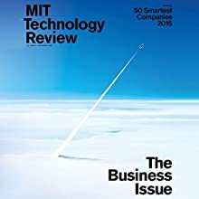 Audible Technology Review, July 2015  by Technology Review Narrated by Todd Mundt
