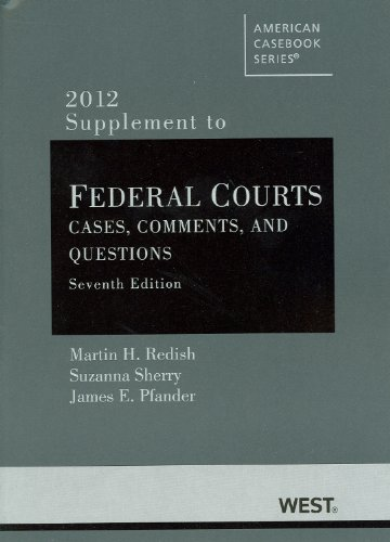 Federal Courts, Cases, Comments, and Questions, 7th, 2012 Supplement