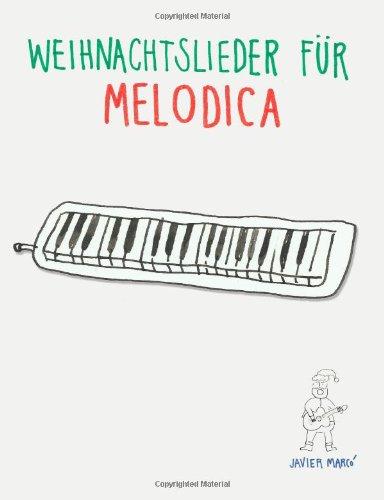 Weihnachtslieder für Melodica: Leichte Lieder!