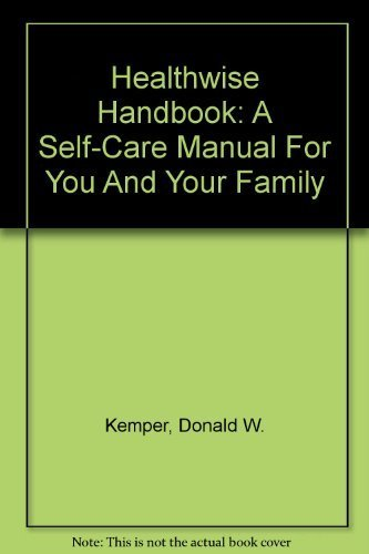 Healthwise Handbook: A Self-Care Manual For You And Your Family