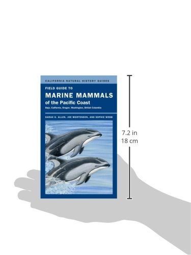 Field Guide to Marine Mammals of the Pacific Coast: Baja, California, Oregon, Washington, British Columbia (California Natural History Guides)
