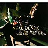 echange, troc Neal Black & The Healers - Sometime the truth