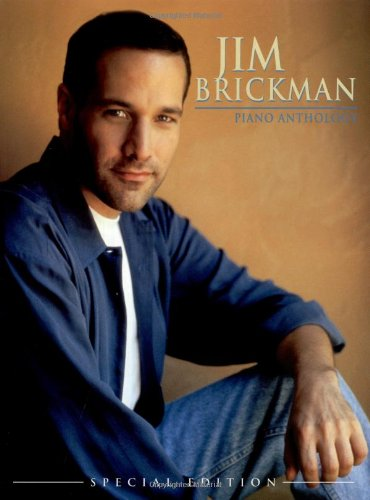 Jim Brickman -- Piano Anthology (Special Edition): Piano Solo & Piano/Vocal (New Age)