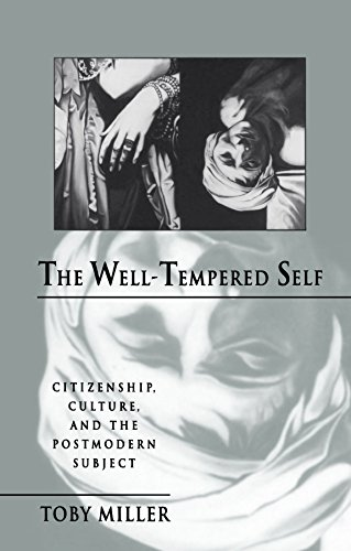 The Well-Tempered Self: Citizenship, Culture, and the Postmodern Subject (Parallax: Re-visions of Culture and Society)