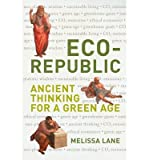 Eco-Republic: Ancient Thinking for a Green Age (Hardback) - Common