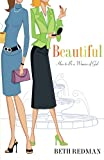 Beth Redman Beautiful: How to Be a Woman of God
