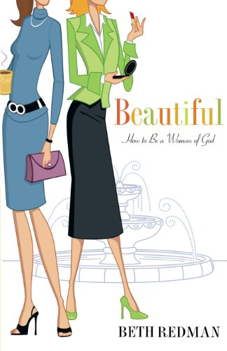 Beautiful: How to Be A Beautiful Woman of God in a Cosmetic World