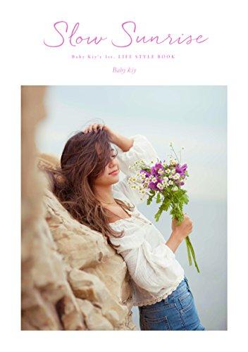 Slow Sunrise_Baby Kiy's  LIFE STYLE BOOK