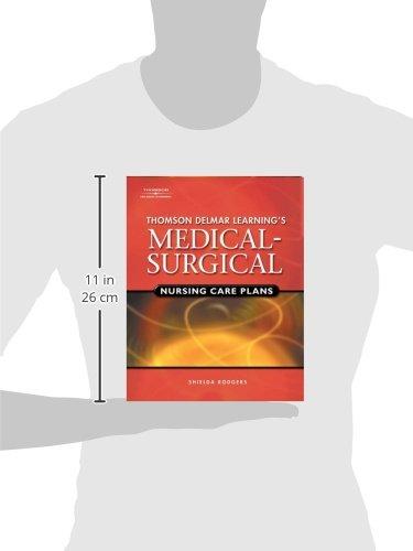 Delmar's Medical-Surgical Nursing Care Plans (Rodgers, Thomson Delmar Learning's Medical-Surgical Nursing)