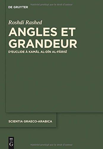 Angles Et Grandeur: D'euclide a Kamal Al-din Al-farisi (Scientia Graeco-Arabica)